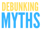 DEBUNKING_MYTHS